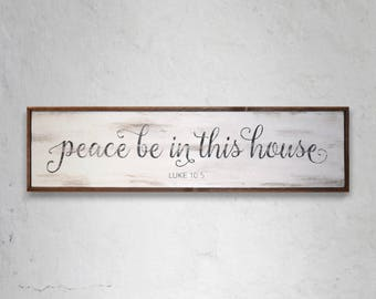 Peace be in this house - Luke 10:5 Wood Sign