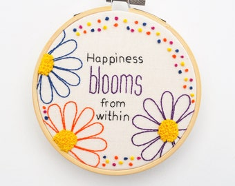 Floral Inspirational Quote, Hand Embroidery, Happiness Blooms from Within, Flower Wall Hanging, Embroidery Hoop Art