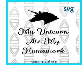 My unicorn ate my homework SVG Commercial use instant download file