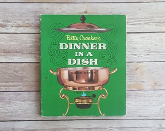 Betty Crocker's Dinner In A Dish Cook Book First Edition Cookbook Emerald Green Kitchen American Dinner Recipes Classic Dinner Style Book