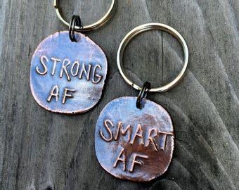 Smart AF Strong AF Affirmation key chains for intelligent tough women handmade copper gifts
