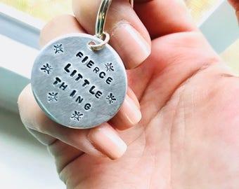 Hand Stamped Fierce Little Thing Keychain / Fierce Girl Gift  / Fierce Guy Gift / Little but She is Fierce / Dancer Gift Idea
