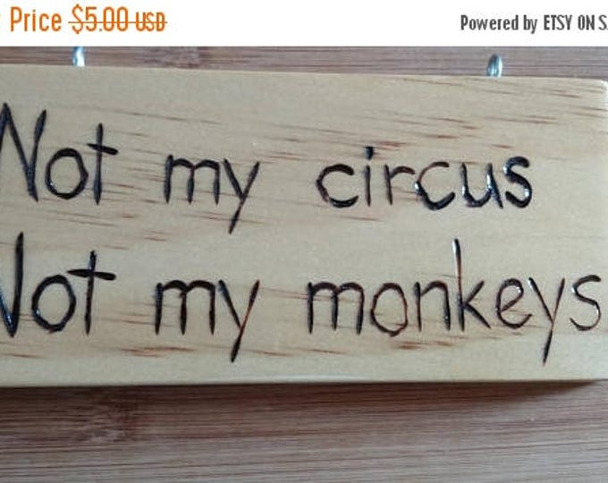 Retrocon Sale - Hand-Burned Wooden Sign - Not My Circus