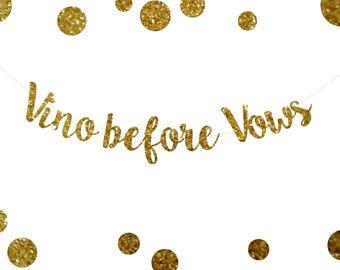 Vino before Vows, Wedding, Engagement, Bachlorette, Gold Glitter Party Banner Decoration