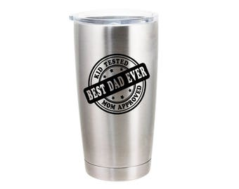 Best Dad Ever - Kid Tested - Mom Approved Stamp - 20 Ounce Stainless Steel Tumbler