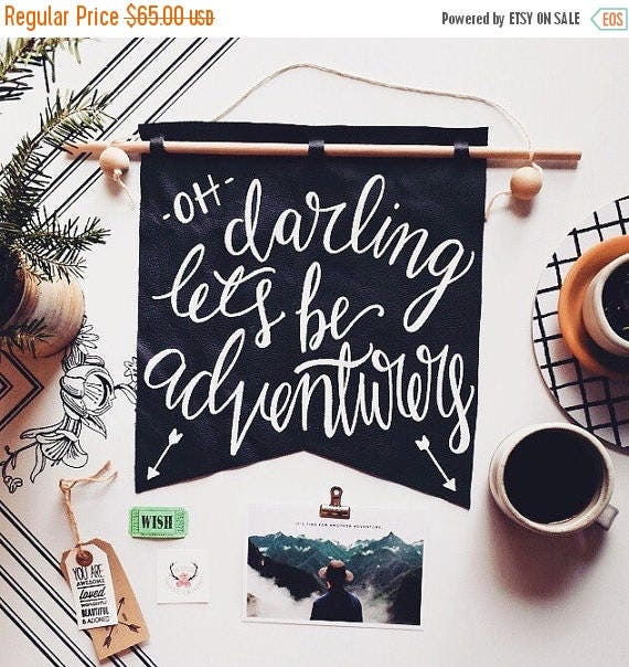 ON SALE Wall hanging, oh darling let's be adventurers, leather banner, fiber art, Christmas gift for adventurers, wanderlust, life of advent