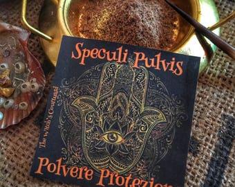 Speculi Pulvis - Polvere Specchio - Protezione della casa, allontana il male, le intrusioni indesiderate e i malefici.