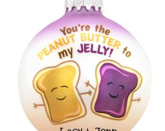 BFF Holiday Ornamanets, Peanut Butter and Jelly Ornament, Best Friend Ornament, We Go Together Like...