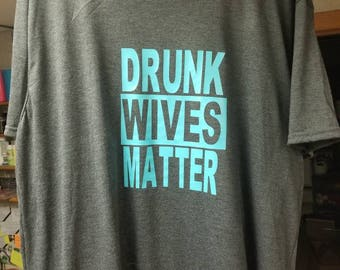 Drunk Wives Matter Tshirt