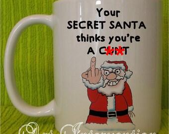Your secret Santa thinks your a c**t mug - funny mug *WARNING: BAD LANGUAGE*