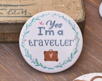 Illustrated Pin badge - I'm a traveller