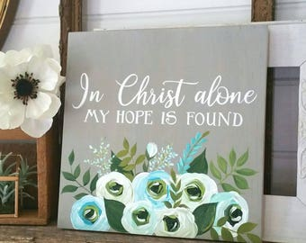 In Christ alone my hope is found - hand painted wood sign