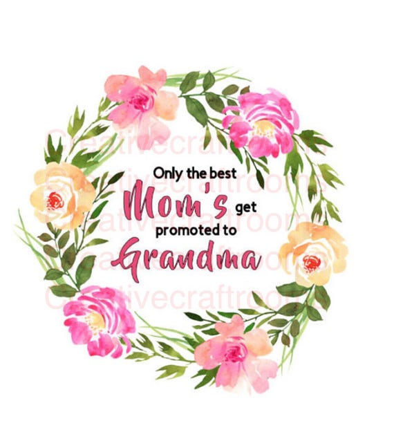 The best Mom's get promoted to Grandma PNG, Sublimation, Digital Download, Instant Download, Grandma PNG instant download