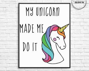 My Unicorn Made Me Do It 8x10 Digital Print