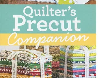 Quilter's Precut Companion book  by the Missouri Star Quilt Company