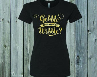 Gobble but don't Wobble Thanksgiving Gymnast Fitted Tee