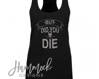 workout tank, but did you die, womens workout tank