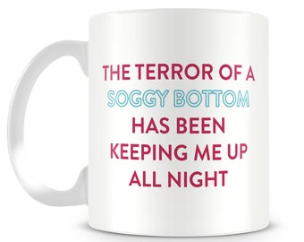 Great British Bake inspired novelty mug design. Terror of a Soggy Bottom. Personalised gift