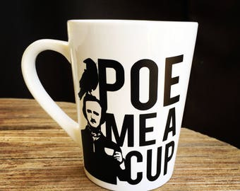 Edgar Allan Poe Mug - Poe Me A Cup - 14oz coffee / tea mug