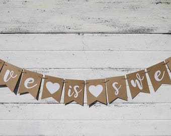 WEDDING - Love is Sweet Banner - Love is Sweet Sign - Wedding Sign - Wedding Banner - Wedding Decorations