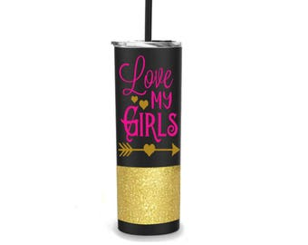 Mom of Girls Cup - Love my Girls - Glitter dipped 20 oz Travel to go cup tumbler water bottle - Cups for Moms - Mom of Girls - Straw Cups