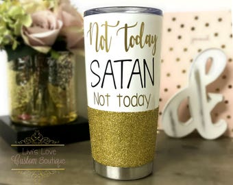 Not Today Satan Coffee Mug - Stainless Steel Glitter Tumbler - Travel Coffee to go cup - Christian Gifts - Christian coffee mug - Away Satan