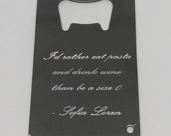 Eat Pasta and Drink Wine Bottle Opener