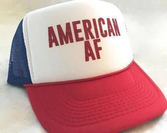 American AF Trucker Hat - 4th of July Trucker Hat - Red White and Blue Trucker Hat - American AF Hat - 4th of July Hat - Adult Trucker Hat