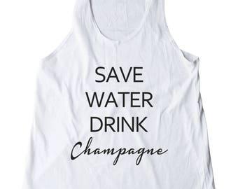 Save Water Drink Champagne Shirt Fashion Women Funny Slogan Shirt Gifts Party Shirt Women Shirt Racerback Shirt Women Tank Top Teen Shirt