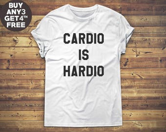 Cardio is Hardio Tshirt For Teen Gifts Ideas Family Gifts Funny Shirt Graphic Tumblr Shirt Men Shirt Women Tshirt Ladies Tee Marathon Shirt,