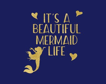 It's A Beautiful Mermaid Life SVG, Mermaid Svg, Mermaid Life Svg Clipart, Cut Files For Silhouette And Cricut, Vinyl File, BUY5FOR7