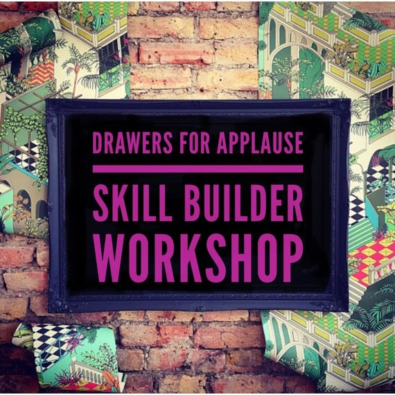 SUNDAY 15th ARPIL Drawers for applause skill builder workshop