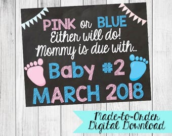 Pink or Blue Either Will Do Baby #2  Pregnancy Announcement Sign {Digital Download Made to Order}