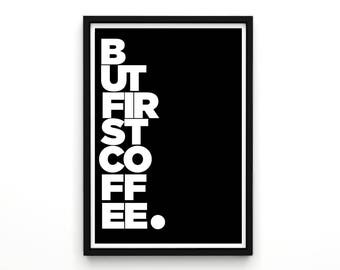 But First Coffee - Poster, Typography Art, Typography Poster, Typography Wall Art, Motivational Art, Inspirational Quotes, Typography Quote