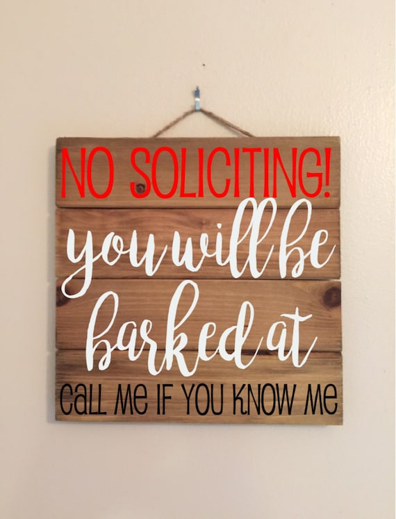 10x10 No Soliciting You Will Be Barked At Custom Wood Sign