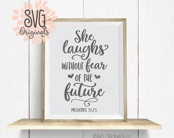 She Is Clothed in Strength and Dignity Cricut Explore & more. She Laughs Without Fear Of The Future Proverbs 31:25 Faith Quote SVG