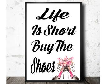 Life Is Short Buy The Shoes, Printable Art, High Heels Print, Shoe Lover Gift, Fashion Quotes, Dorm Room Print, Wall Art,  Instant Download