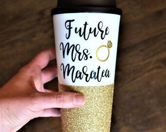 Future Mrs Mug // Glitter Travel Mug // Engagement Gift // Future Mrs Gift // Bride to be gift  // Bachelorette Gift // Wedding Shower Gift