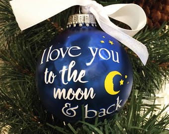 """Personalized """"I Love You TO THE MOON and back"""" Glass Ornament"""