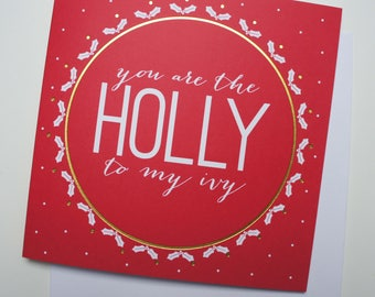 Holly to my Ivy Christmas Card