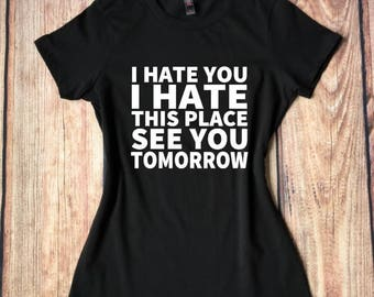 I Hate You I Hate This Place See You Tomorrow Shirt, Funny Workout Shirts, Running Shirts, Funny Gym Shirts, Funny Work Shirt, Fit Pink