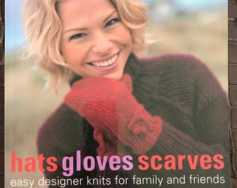 Hats Gloves Scarves, Easy Designer Knits for Family and Friends Book, Very good condition, Paperback
