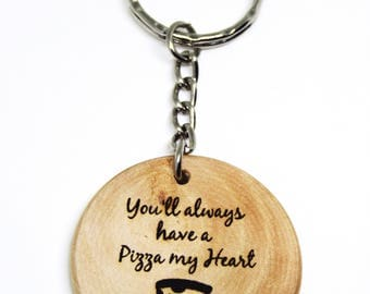 You'll Always Have A Pizza My Heart Cheesy Boyfriend Pun Quote Wooden Gift Keyring