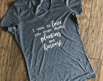 I vow to love you even during planting and harvest