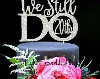 We still Do © 20th 25th 50th 15TH 10TH Anniversary Wedding Cake topper in rhinestones vow renewal topper cake decoration crystal jewelry