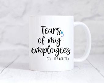 Funny Coffee Mug For Boss - Tears Of My Employees (JK... It's Coffee) - Coffee Mug for Boss, Boss Lady Mug, Boss Gift, Gift for Boss