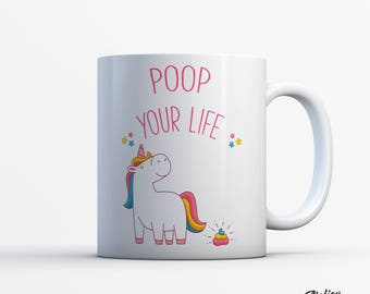 The Unicorn Poop your life mug