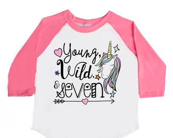 Young Wild and Seven - Seven Year Old - 7th Birthday - Birthday Unicorn Shirts - Unicorn Shirts - Girls' Birthday Shirts - Birthday Girl
