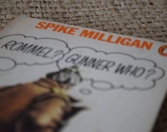 Rommel? Gunner Who?  A Confrontation in the Desert. Spike Milligan. A Vintage Penguin Book. 1976