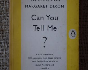Can You Tell Me? Norman and Margaret Dixon. A Vintage Penguin Quiz Book 981. 1954. First Edition